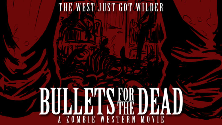 Watch Bullets for the Dead free