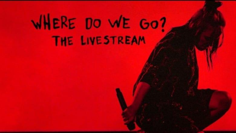 Watch Billie Eilish - Where Do We Go - The Livestream free