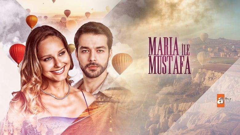 مشاهدة مسلسل Maria ile Mustafa مترجم أون لاين بجودة عالية