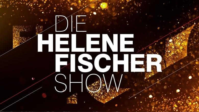 Helene Fischer - Die Helene Fischer Show 2017