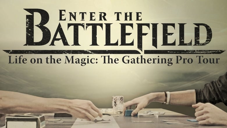 Enter+the+Battlefield%3A+Life+on+the+Magic+-+The+Gathering+Pro+Tour