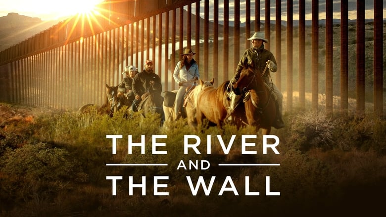 Watch The River and the Wall Putlocker Movies
