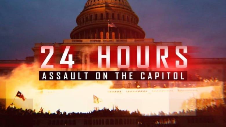 مشاهدة فيلم 24 Hours: Assault on the Capitol 2021 مترجم أون لاين بجودة عالية