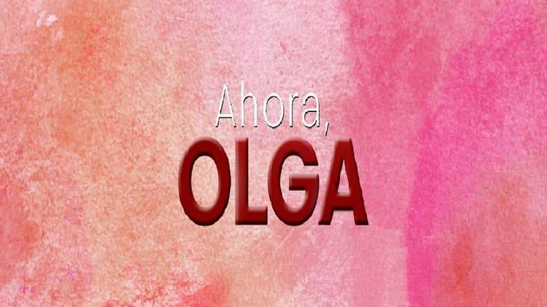 Ver Ahora, Olga online y en castellano 2021