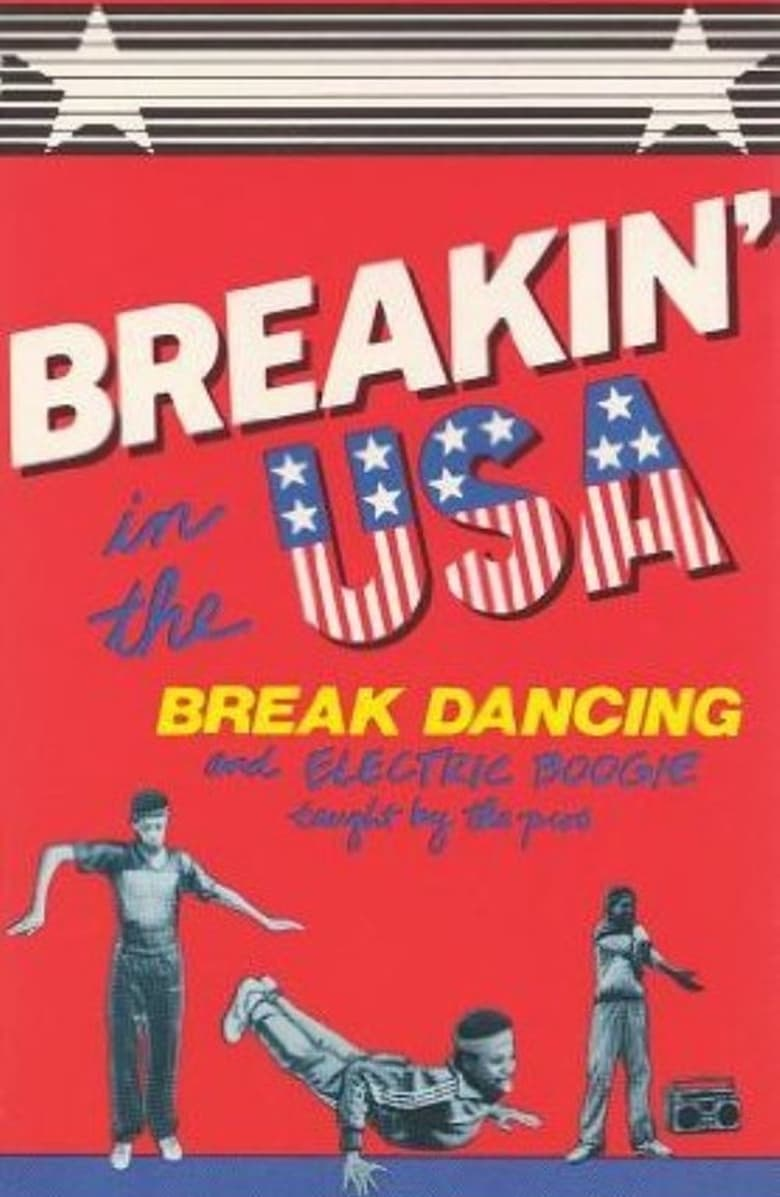 Breakin' in the USA:  Break Dancing and Electric Boogie Taught by the Pros (1984)