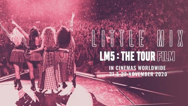 مشاهدة فيلم Little Mix: LM5: The Tour Film 2020 مترجم أون لاين بجودة عالية