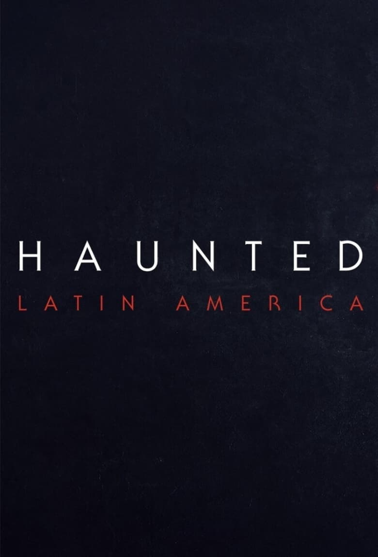 Poster for Serial Haunted: Latinoamérica