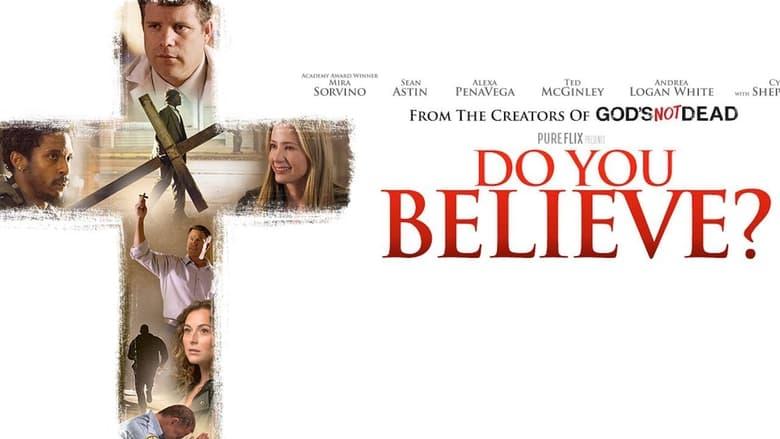 Watch Do You Believe? free