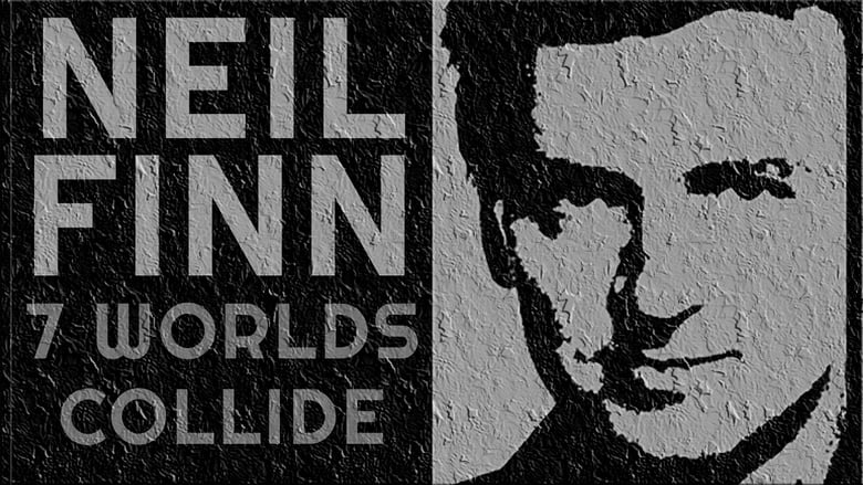 Seven Worlds Collide: Neil Finn & Friends Live at the St. James