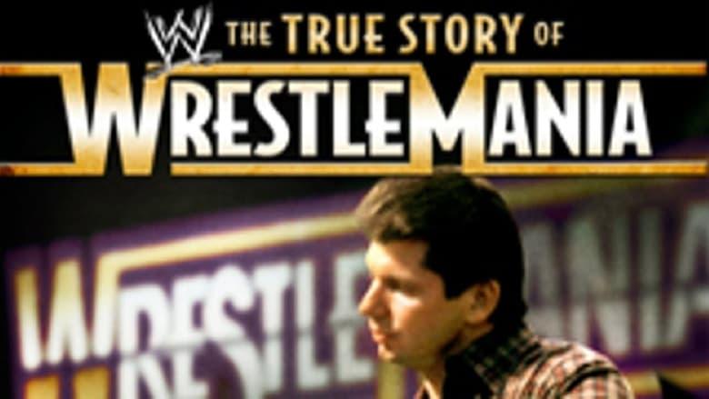 Watch WWE: The True Story of WrestleMania free