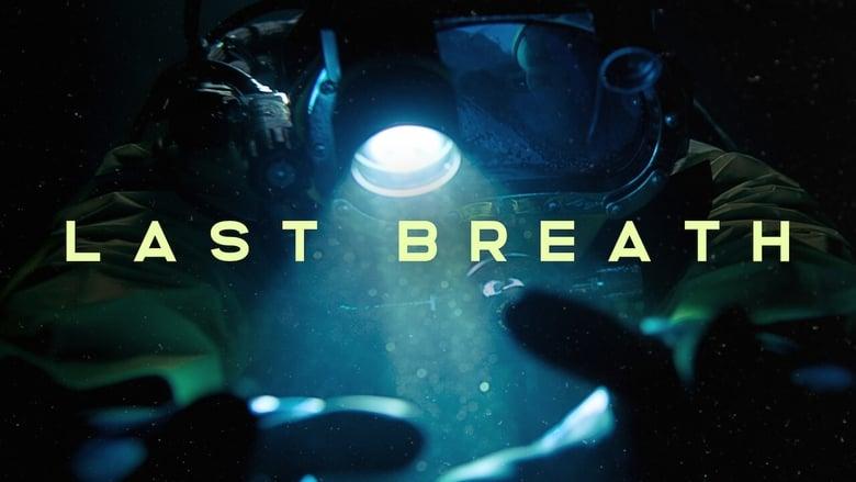 مشاهدة فيلم Last Breath 2019 مترجم أون لاين بجودة عالية