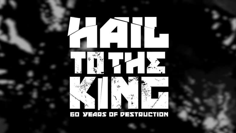 مشاهدة فيلم Hail to the King: 60 Years of Destruction 2015 مترجم أون لاين بجودة عالية