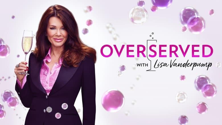 مشاهدة مسلسل Overserved with Lisa Vanderpump مترجم أون لاين بجودة عالية