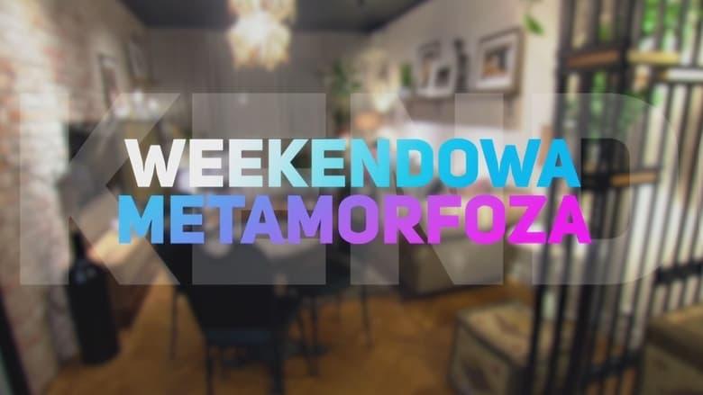 مسلسل Weekendowa metamorfoza 2021 مترجم اونلاين