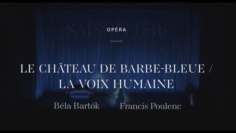 Watch Poulenc:  The Human Voice - Bartók:  Bluebeard's Castle Full Movie Online YTS Movies