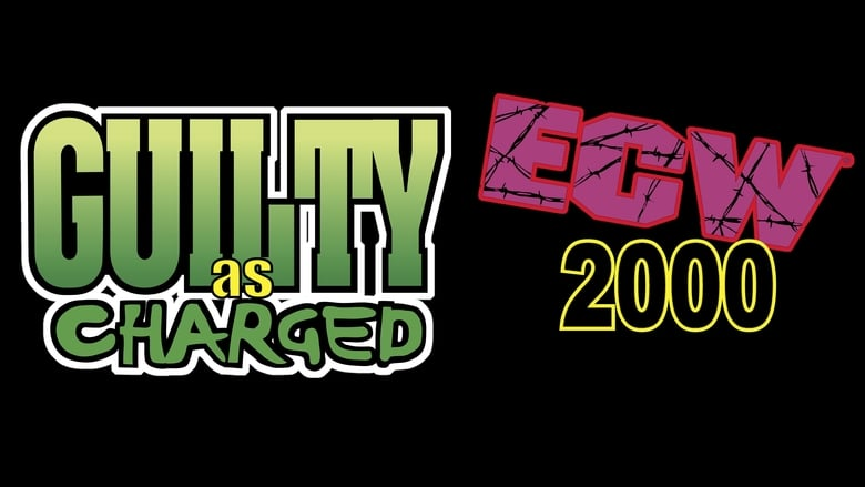 Watch ECW Guilty as Charged 2000 free