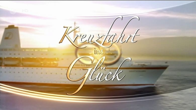 مشاهدة مسلسل Kreuzfahrt ins Glück مترجم أون لاين بجودة عالية