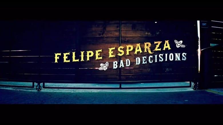مشاهدة مسلسل Felipe Esparza: Bad Decisions مترجم أون لاين بجودة عالية