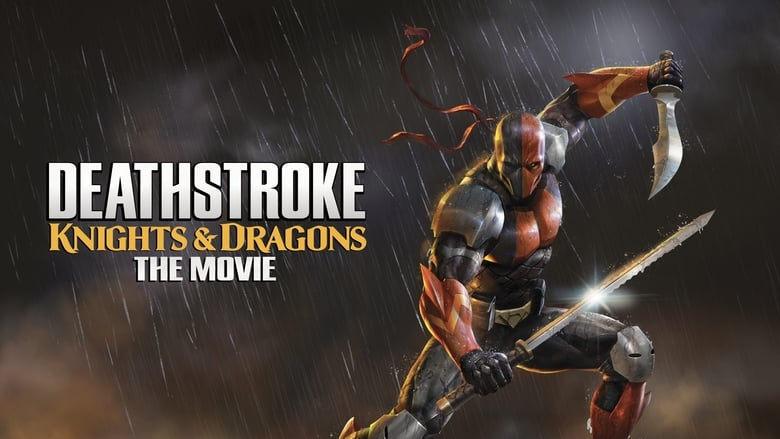 Deathstroke: Knights & Dragons - The Movie (2020)