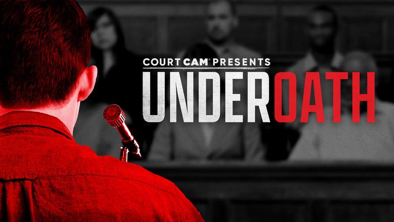 مشاهدة مسلسل Court Cam Presents Under Oath مترجم أون لاين بجودة عالية