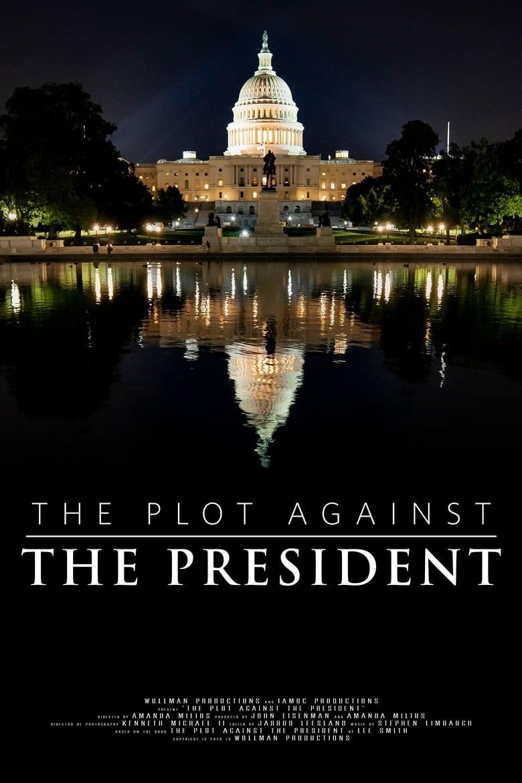 The Plot Against The President