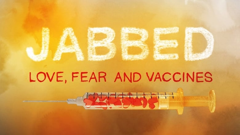 Watch Jabbed - Love, Fear and Vaccines free