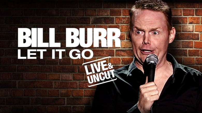 Bill+Burr%3A+Let+It+Go