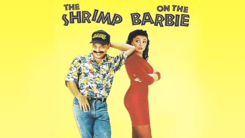 The Shrimp on the Barbie