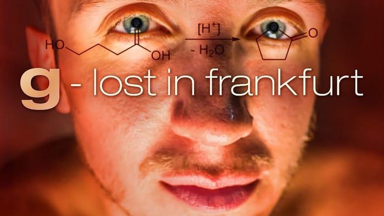 G – Lost in Frankfurt