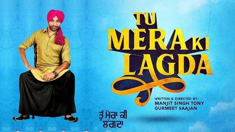 Tu Mera Ki Lagda (2019) Punjabi HD Movie