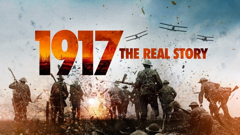 Voir 1917: The Real Story streaming complet et gratuit sur streamizseries - Films streaming