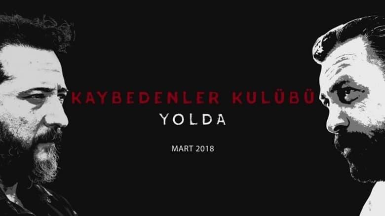 Filmnézés Kaybedenler Kulübü Yolda Filmet Jó Minőségű Ingyen