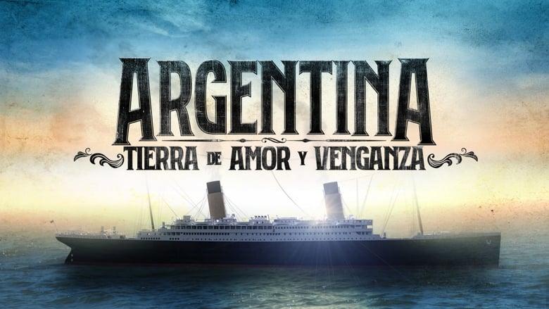 مشاهدة مسلسل Argentina, tierra de amor y venganza مترجم أون لاين بجودة عالية