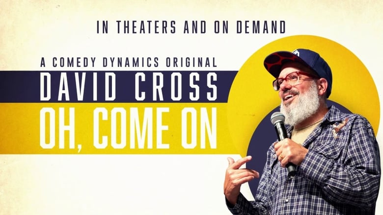 Watch David Cross: Oh Come On Putlocker Movies