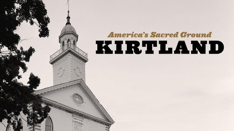 Kirtland: America's Sacred Ground