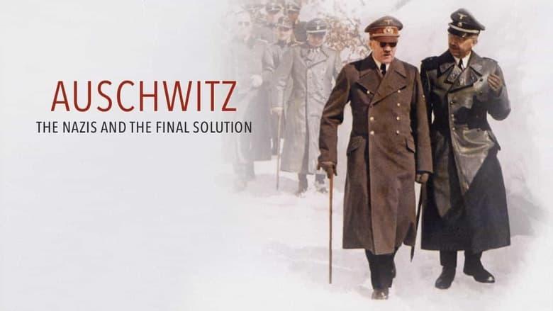 مشاهدة مسلسل Auschwitz: The Nazis and the Final Solution مترجم أون لاين بجودة عالية