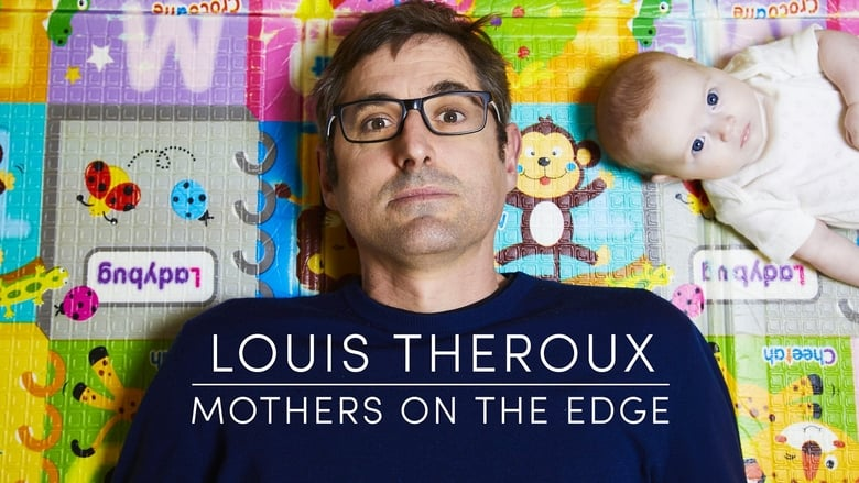 Watch Louis Theroux: Mothers on the Edge free