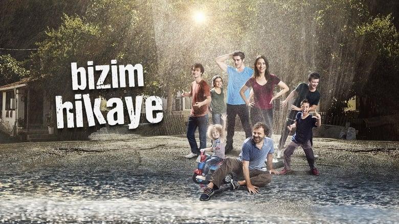 Povestea noastra – Bizim Hikaye (2017)