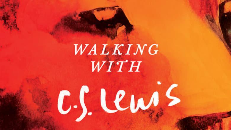 مشاهدة فيلم Walking with C.S. Lewis 2017 مترجم أون لاين بجودة عالية