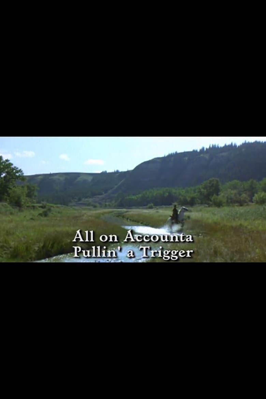 All on Accounta Pullin' a Trigger (2002)