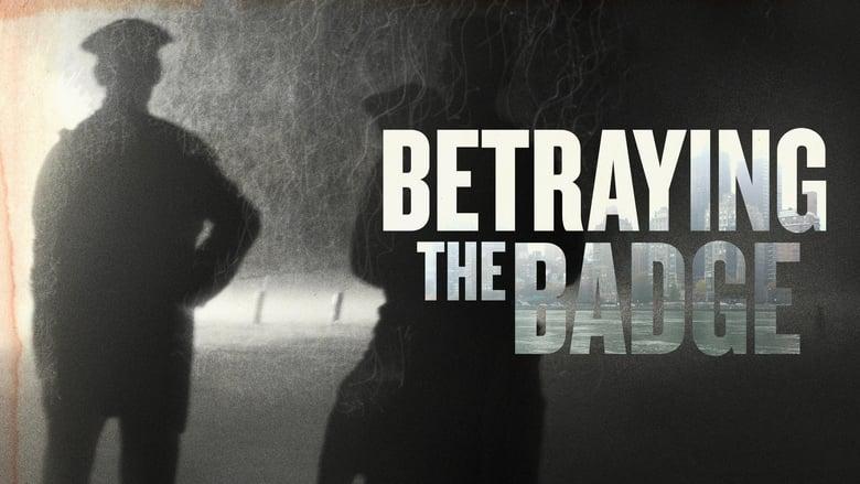Betraying the Badge