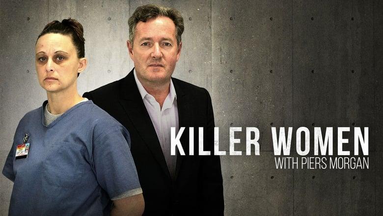 Killer+Women+with+Piers+Morgan