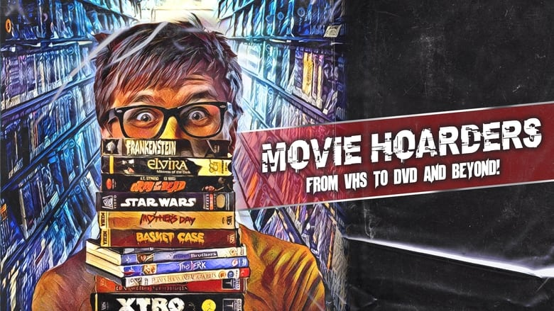 Movie Hoarders: From VHS to DVD and Beyond! (2021)