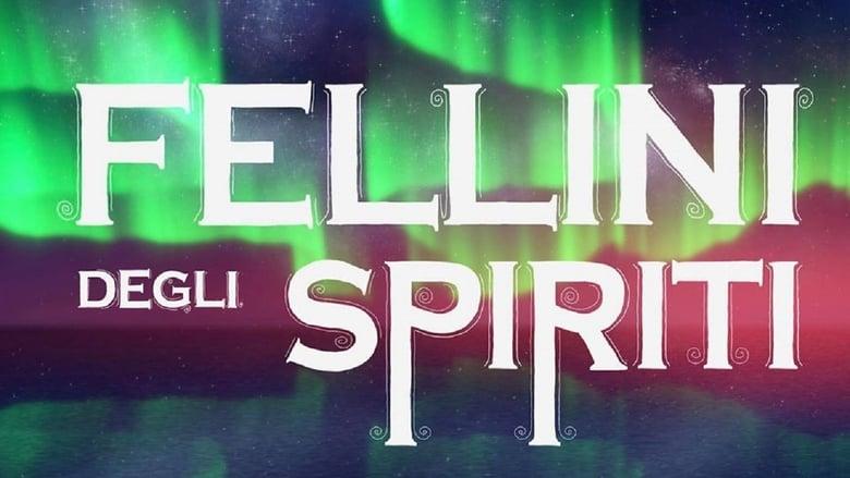 مشاهدة فيلم Fellini of the Spirits 2020 مترجم أون لاين بجودة عالية
