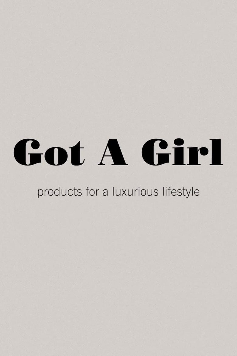 Got A Girl: products for a luxurious lifestyle (2014)
