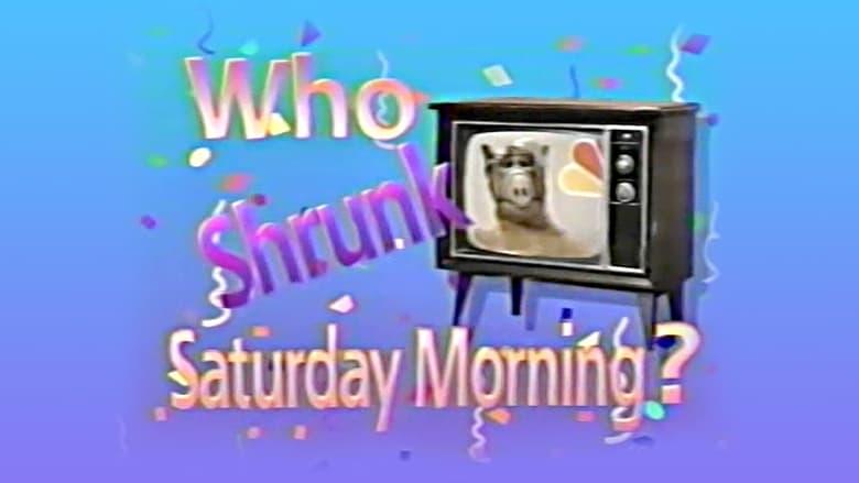 Watch Who Shrunk Saturday Morning? free