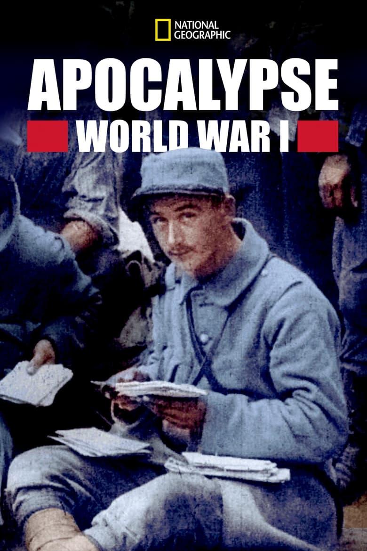 Apocalypse, la Première Guerre Mondiale