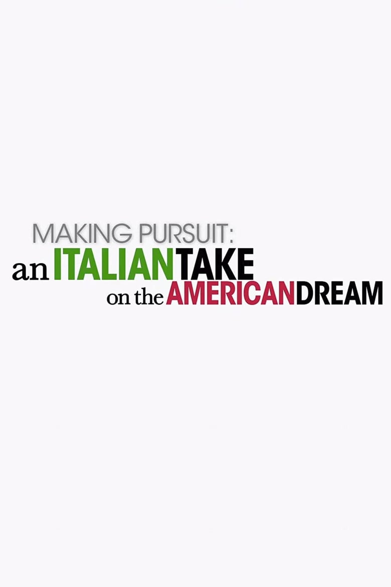 Making Pursuit: An Italian Take on the American Dream (2007)