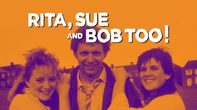 Rita, Sue and Bob Too 1987