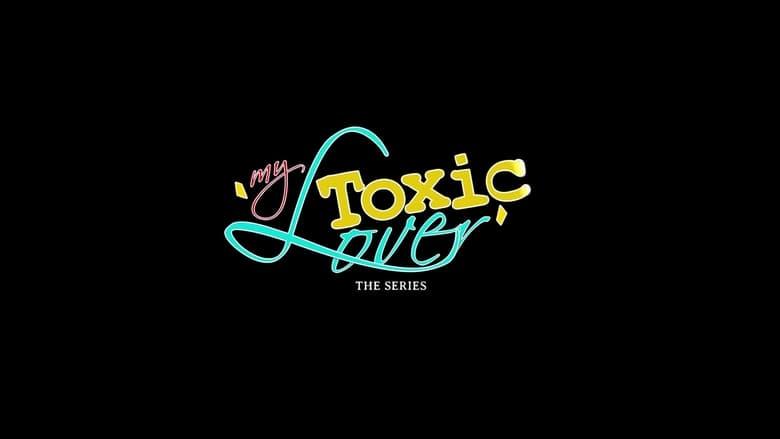 مسلسل My Toxic Lover 2021 مترجم اونلاين